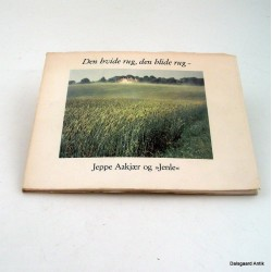 Den hvide rug, den blide rug - Jeppe Aakjær og Jenle